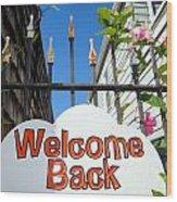 Welcome Back Wood Print