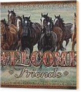 Welcome Friends Horses Wood Print