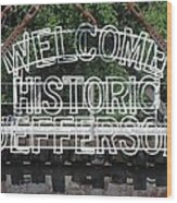 Welcome Historic Jefferson Texas Railroad Sign Wood Print