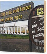 Welcome Sign To Napa Valley Wood Print by George Oze