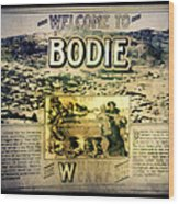 Welcome To Bodie California Wood Print