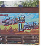 Welcome To Cars Land Wood Print