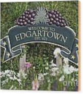 Welcome To Edgartown Wood Print