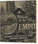 Welcome To Empire Michigan Wood Print