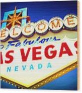 Welcome To Fabulous Las Vegas Wood Print