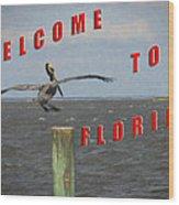 Welcome To Florida Wood Print