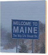 Welcome To Maine Sign Wood Print
