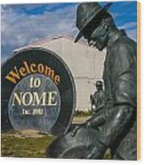 Welcome To Nome Wood Print