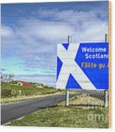 Welcome To Scotland Wood Print