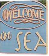 Welcome To Seaside Wood Print
