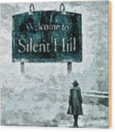 Welcome To Silent Hill Wood Print