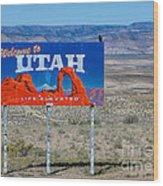 Welcome To Utah Wood Print