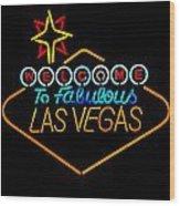 Welcome To Vegas Wood Print