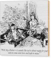 Well, Hey, Robin - It Sounds Like We're Wood Print