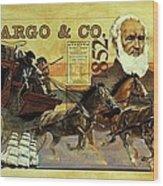 Spirit Of Wells Fargo Heritage Wood Print
