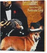 Welsh Corgi Pembroke Art Canvas Print - The Godfather Movie Poster Wood Print