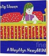 Welsh Snowman Bedtime  Wood Print