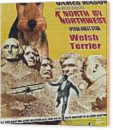 Welsh Terrier Art Canvas Print - North By Northwest Movie Poster Wood Print