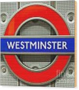 Westminster Underground Logo Wood Print