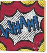 Wham Wood Print