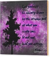 What You Really Love 2 - Rumi Quote Wood Print