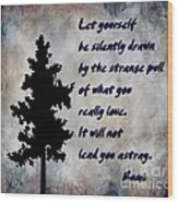 What You Really Love - Rumi Quote Wood Print
