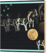 When Cows Jump Over The Moon Wood Print