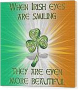 When Irish Eyes Are Smiling Wood Print