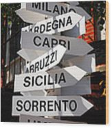 Which Way To Italy Wood Print