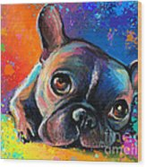 Whimsical Colorful French Bulldog  Wood Print