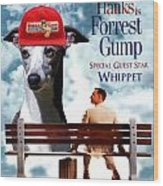 Whippet Art - Forrest Gump Movie Poster Wood Print