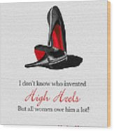 Who Invented High Heels? Wood Print