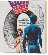Who Killed Teddy Bear, Us Poster Art Wood Print