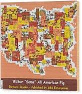 Wilbur Some All American Pig Wood Print by Barbara Snyder