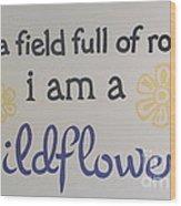 Wildflower Phrase Wood Print