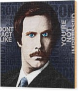 Will Ferrell Anchorman The Legend Of Ron Burgundy Words Color Wood Print