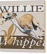 Willie The Whippet Wood Print by Liane Weyers