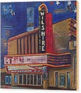 Wilshire Theater Wood Print