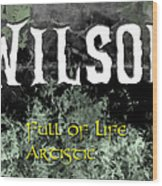 Wilson - Full Of Life Artistic Wood Print by Christopher Gaston