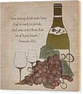 Wine For The Heart Wood Print