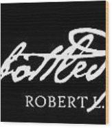 Wine Is Bottled Poetry Wood Print by Jaime Friedman