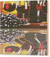 Wine Reflections Wood Print by PainterArtist FIN