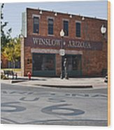 Winslow Arizona - Such A Fine Sight To See Wood Print by Christine Till
