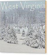Winter In West Virginia Wood Print