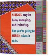 Wisdom Quote School Collage Artistic  Background Designs  And Color Tones N Color Shades Available F Wood Print