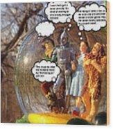 Wizard Of Oz Humor II Wood Print