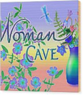 Woman Cave With Dragonfly Wood Print