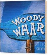 Woody's Wharf Sign Newport Beach Picture Wood Print
