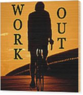 Work Out Vertical Work One Wood Print