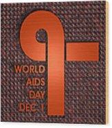 World Aids Day Wood Print